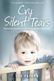 Cry Silent Tears by Joe Peters