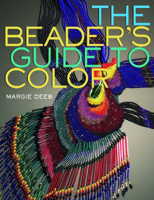 The Beader's Guide to Color by Margie Deeb image