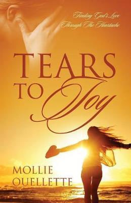 Tears To Joy by Mollie Ouellette