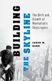 Building the Skyline by Jason M. Barr