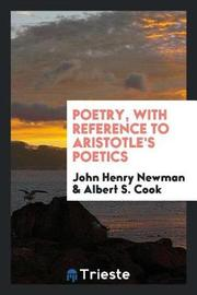 Poetry, with Reference to Aristotle's Poetics by John Henry Newman image