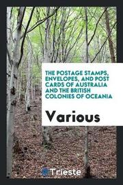 The Postage Stamps, Envelopes, and Post Cards of Australia and the British Colonies of Oceania by Various ~ image