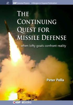 The Continuing Quest for Missile Defense by Peter Pella image