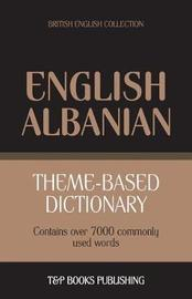 Theme-Based Dictionary British English-Albanian - 7000 Words by Andrey Taranov image