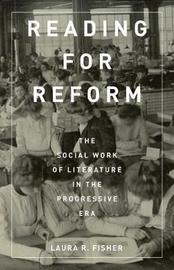 Reading for Reform by Laura R. Fisher
