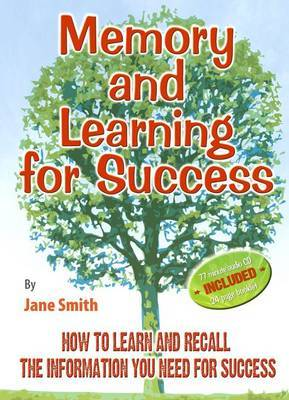 Memory and Learning for Success: How to Learn and Recall the Information You Need for Success by Jane Smith image