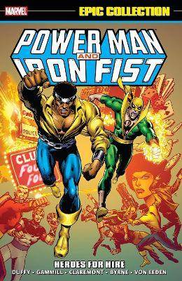 Power Man & Iron Fist Epic Collection: Heroes For Hire by Mary Jo Duffy