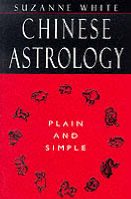 Chinese Astrology Plain and Simple by Suzanne White image