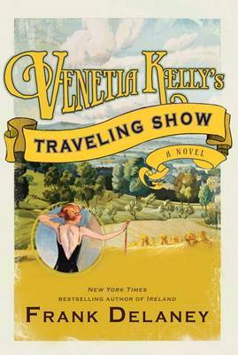 Venetia Kelly's Traveling Show: A Novel by Frank Delaney image