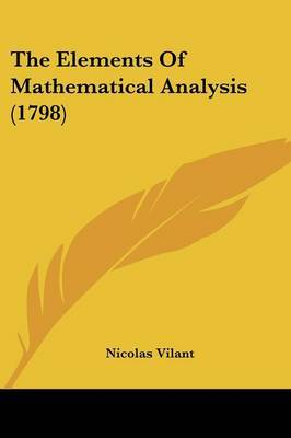 The Elements Of Mathematical Analysis (1798) by Nicolas Vilant image