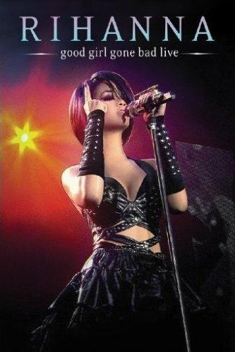 Rihanna - Good Girl Gone Bad: Live on DVD