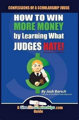 Confessions of a Scholarship Judge by Josh Barsch