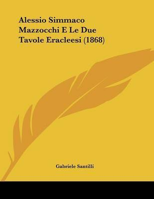 Alessio Simmaco Mazzocchi E Le Due Tavole Eracleesi (1868) by Gabriele Santilli