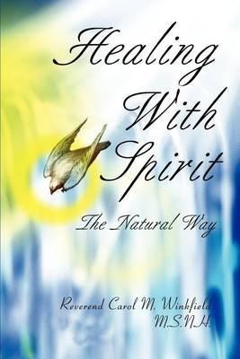 Healing with Spirit by Rev. Carol M. Winkfield