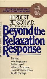 Beyond the Relaxation Response by Herbert Benson