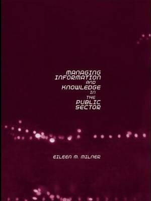 Managing Information and Knowledge in the Public Sector by Eileen Milner image