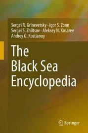The Black Sea Encyclopedia by Sergei R Grinevetsky