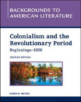 COLONIALISM AND THE REVOLUTIONARY PERIOD, BEGINNINGS - 1800, 2ND EDITION