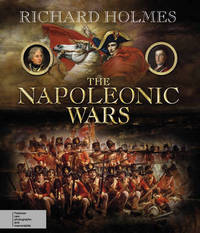 The Napoleonic Wars by Richard Holmes