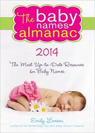 2014 Baby Names Almanac by Emily Larson