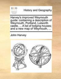 Harvey's Improved Weymouth Guide by John Harvey