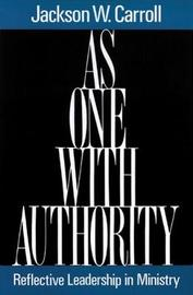 As One with Authority by Jackson W Carroll