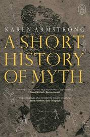 A Short History of Myth by Karen Armstrong image