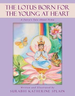The Lotus Born for the Young at Heart by Surabhi Katherine Splain image