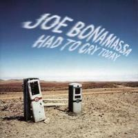 Had To Cry Today by Joe Bonamassa