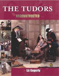 Reconstructed: The Tudors by Liz Gogerly image