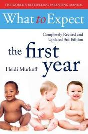 What To Expect The 1st Year [3rd Edition] by Heidi Murkoff