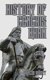 History of Genghis Khan by Jacob Abbott