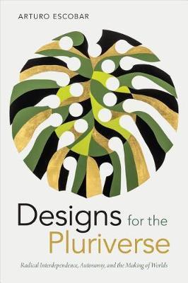 Designs for the Pluriverse by Arturo Escobar image