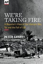 We're Taking Fire by Peter Arnett