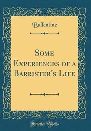 Some Experiences of a Barrister's Life (Classic Reprint) by Ballantine Ballantine image