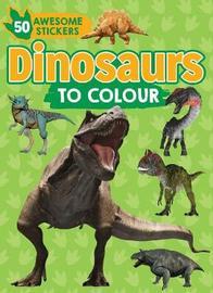 Dinosaurs to Colour by Parragon Books Ltd image