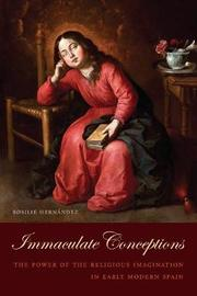 Immaculate Conceptions by Rosalie Hernandez