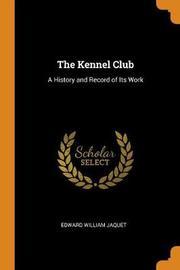 The Kennel Club by Edward William Jaquet