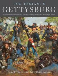 Don Troiani's Gettysburg by Don Troiani