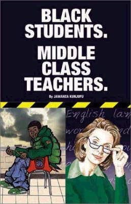 Black Students. Middle Class Teachers. by Jawanza Kunjufu image