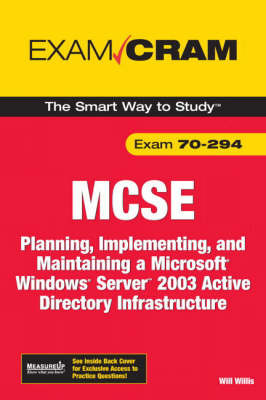 MCSA/MCSE 70-294 Exam Cram: Planning, Implementing, and Maintaining a Microsoft Windows Server 2003 Active Directory Infrastructure by Will Willis image