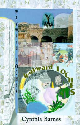 Wayward Loches by Cynthia Barnes image