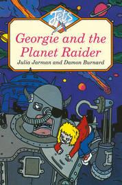 GEORGIE AND THE PLANET RAIDER by Julia Jarman