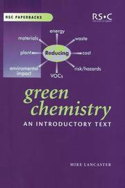 Green Chemistry: An Introductory Text by Mike Lancaster image