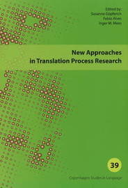 New Approaches in Translation Process Research by Inger M Mees