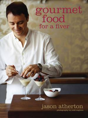 Gourmet Food for a Fiver by Jason Atherton image