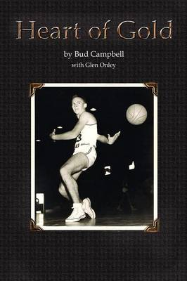 Heart of Gold, a Basketball Player's Legacy by Bud Campbell image