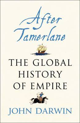 After Tamerlane: The Global History of Empire by John Darwin image