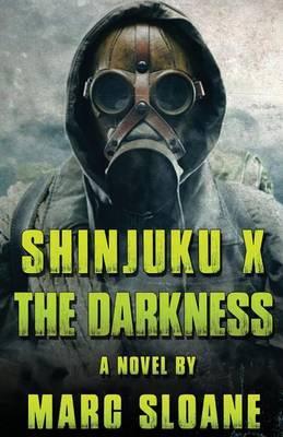 Shinjuku X: The Darkness by MR Marc Sloane