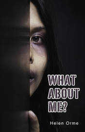 What About Me by Helen Orme
